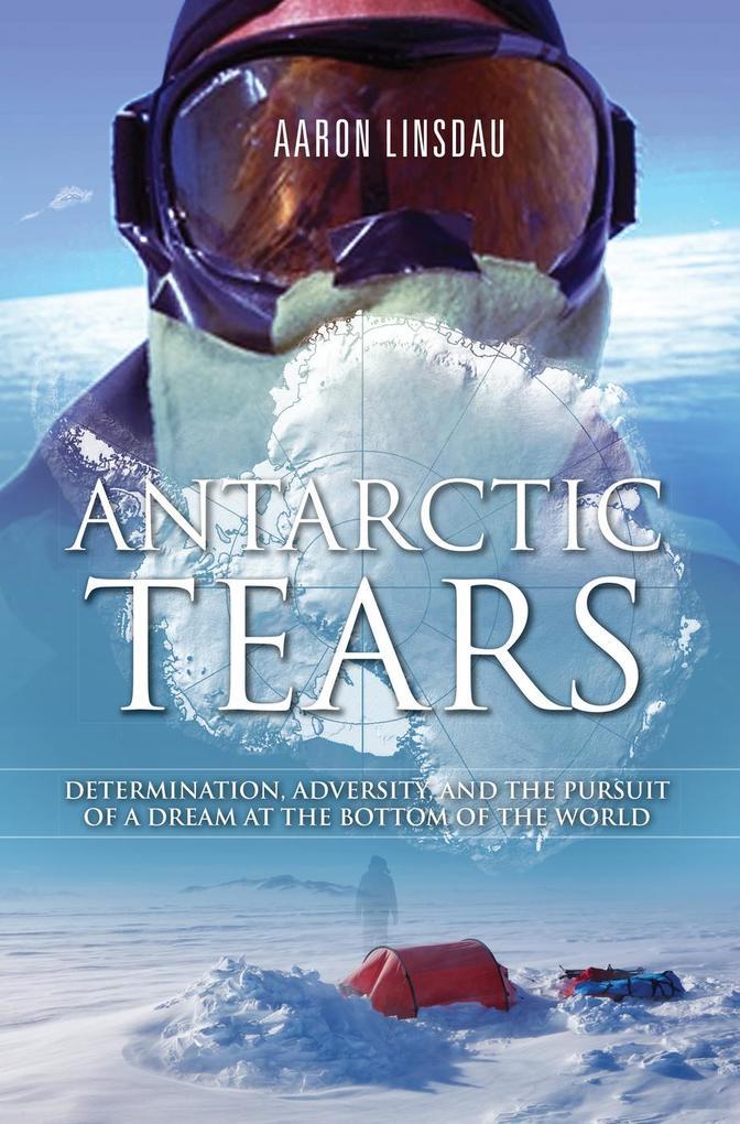 Antarctic Tears als eBook von Aaron Linsdau - Sastrugi Press