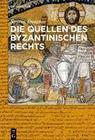 Die Quellen des byzantinischen Rechts