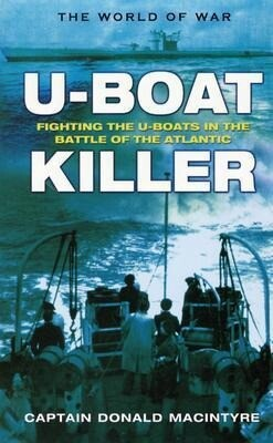 U-Boat Killer: Fighting the U-Boats in the Battle of the Atlantic als Buch (gebunden)