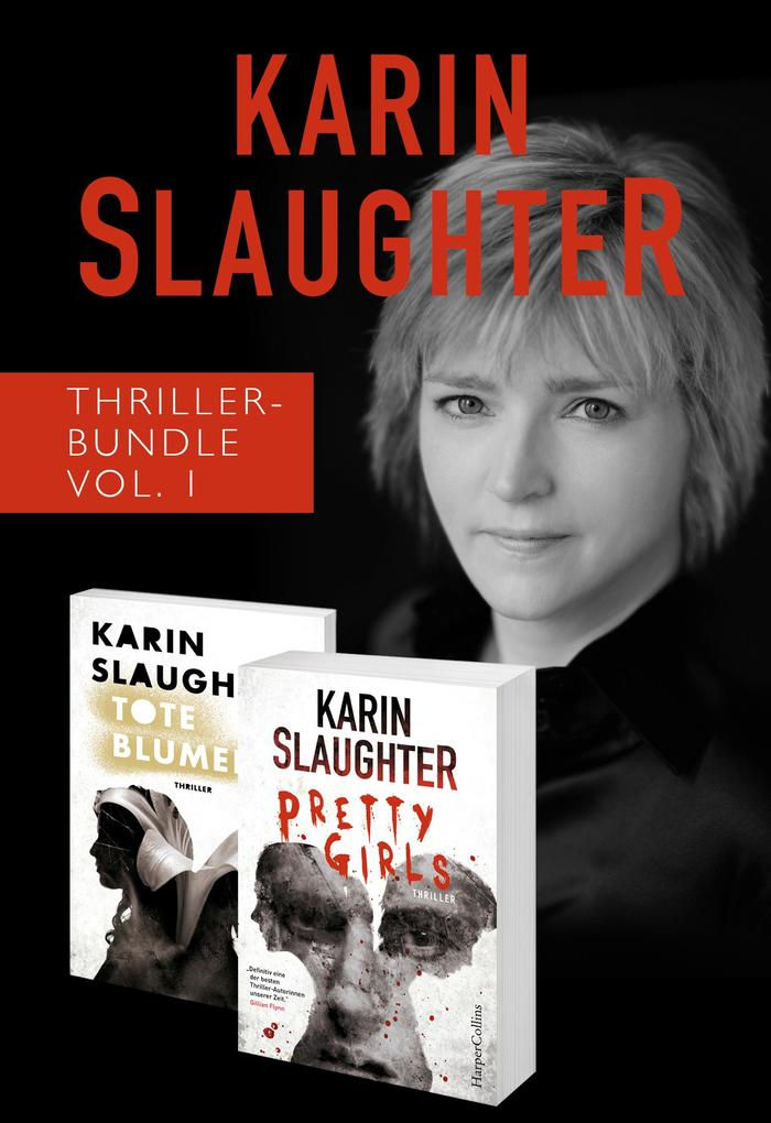 Karin Slaughter Thriller-Bundle Vol. 1 (Tote Blumen / Pretty Girls) als eBook