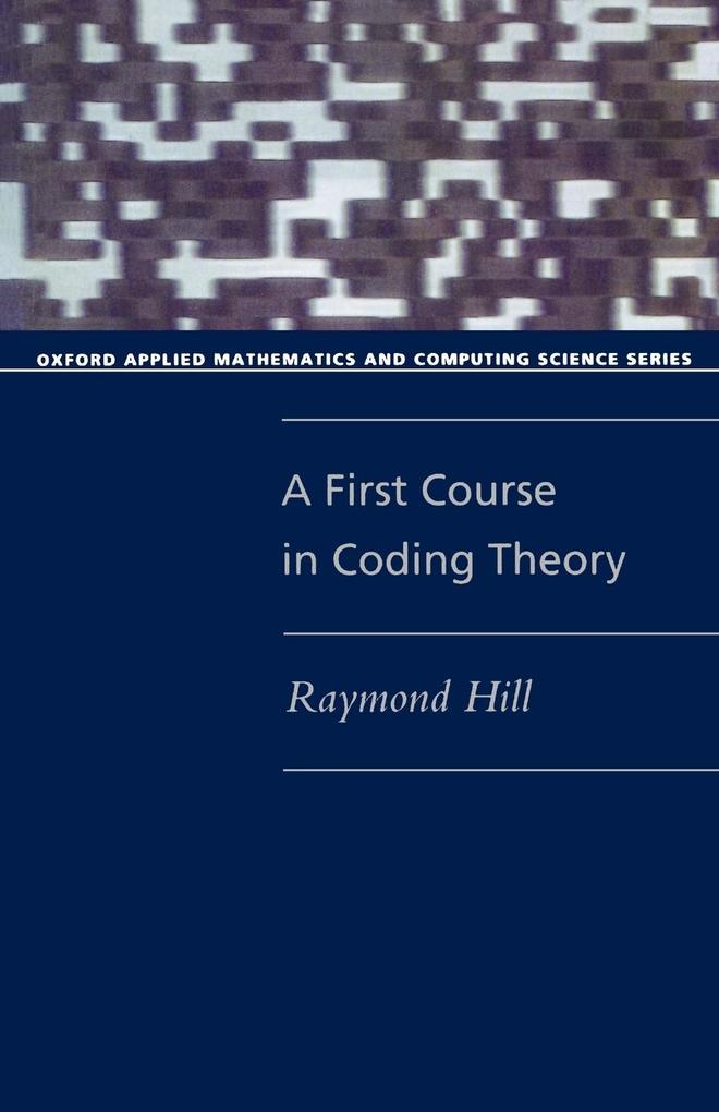 A First Course in Coding Theory (Paperback) als Buch (kartoniert)