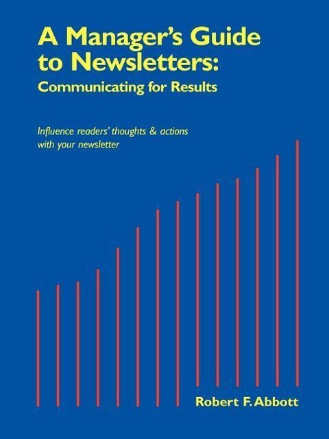 A Manager's Guide to Newsletters: Communicating for Results als Taschenbuch