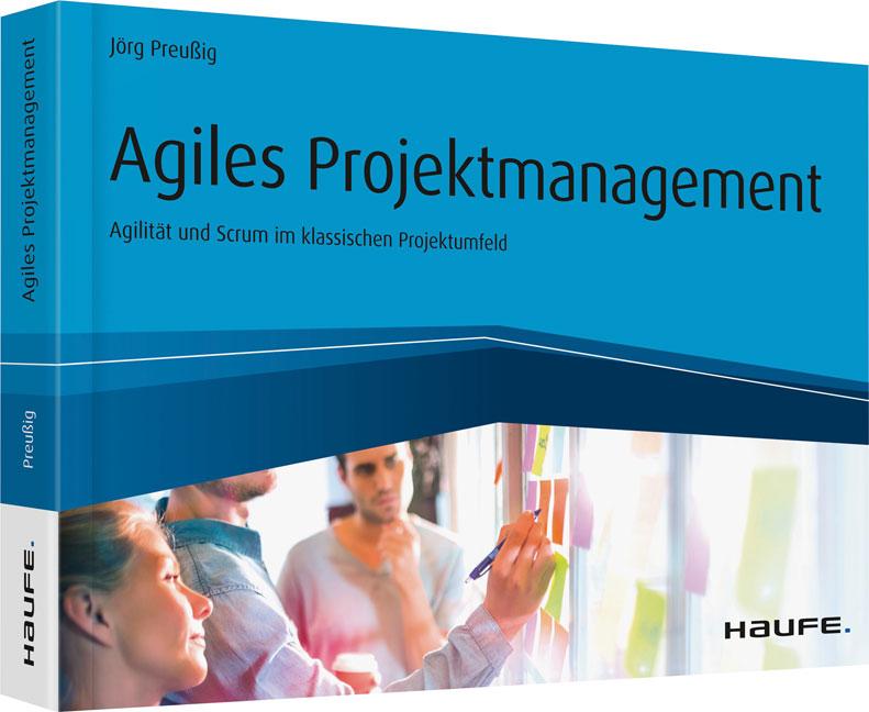 Agiles Projektmanagement - Agilität und Scrum im klassischen Projektumfeld als eBook