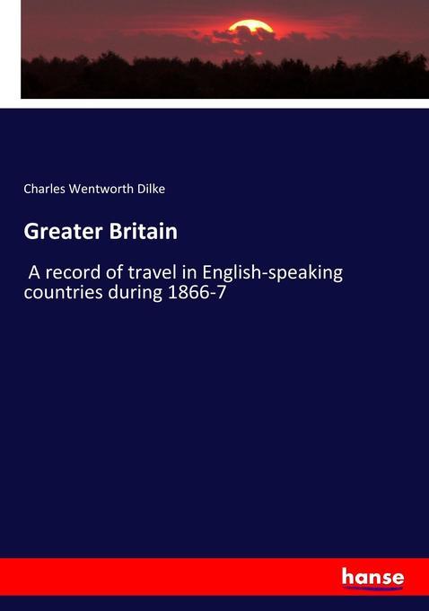 Greater Britain als Buch von Charles Wentworth Dilke