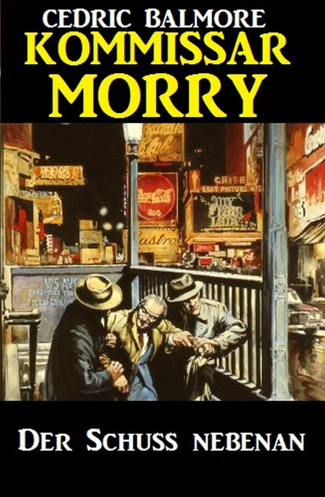 Kommissar Morry - Der Schuss nebenan als eBook