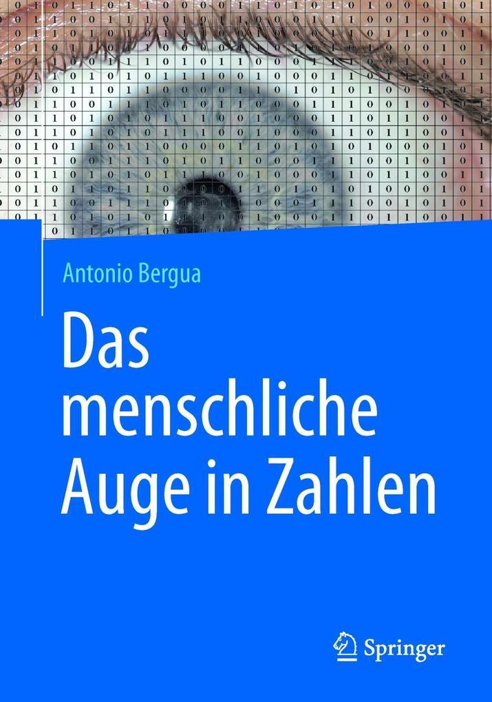 Das menschliche Auge in Zahlen als eBook von Antonio Bergua bei eBook.de - Bücher