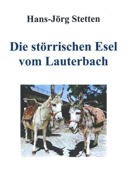 Die störrischen Esel vom Lauterbach als Buch (kartoniert)
