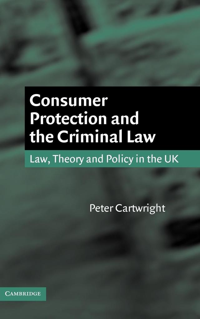 Consumer Protection and the Criminal Law als Buch (gebunden)