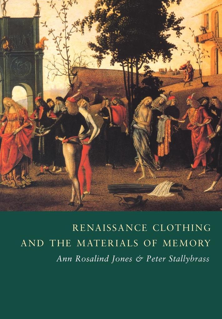 Renaissance Clothing and the Materials of Memory als Buch (kartoniert)