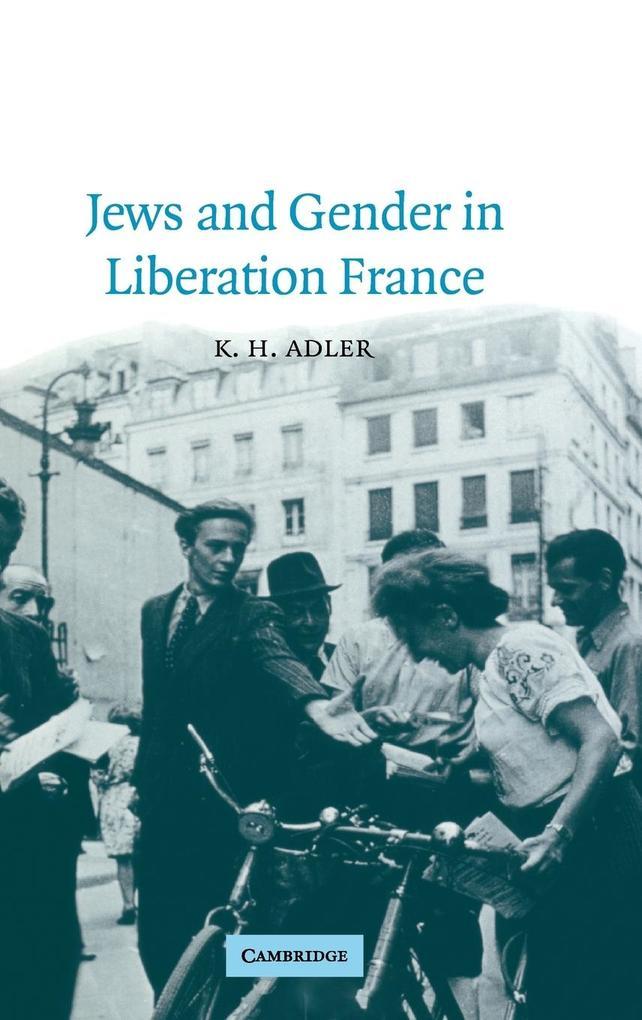 Jews and Gender in Liberation France als Buch (gebunden)