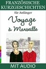 Französische Kurzgeschichten für Anfänger, Voyage à Marseille