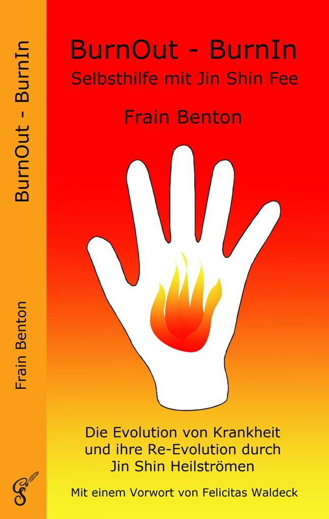 BurnOut - BurnIn. Selbsthilfe mit Jin Shin Fee als eBook