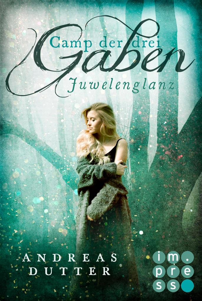 Camp der drei Gaben 1: Juwelenglanz als eBook