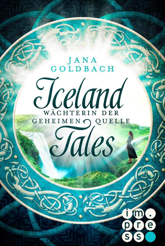 Iceland Tales 1: Wächterin der geheimen Quelle als eBook