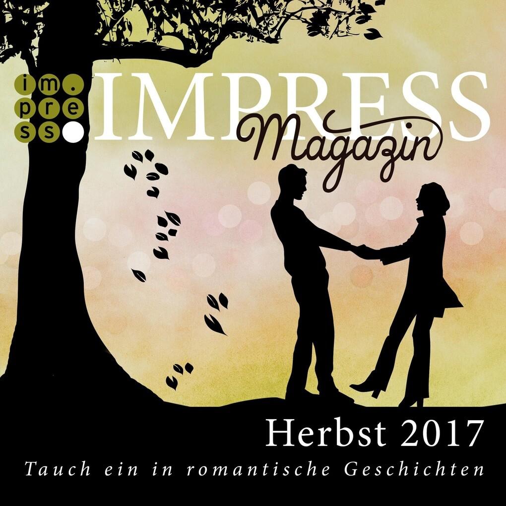 Impress Magazin Herbst 2017 (August-Oktober): Tauch ein in romantische Geschichten als eBook