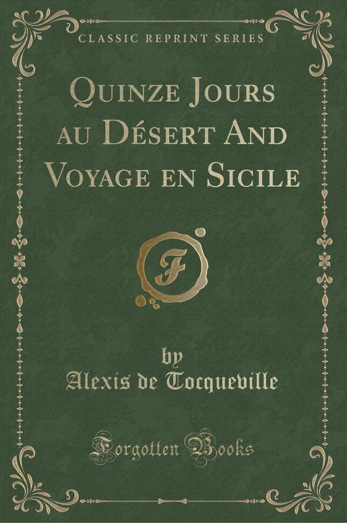 Quinze Jours au Désert And Voyage en Sicile (Classic Reprint)