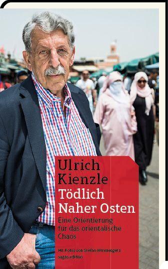 Tödlich Naher Osten als Buch von Ulrich Kienzle