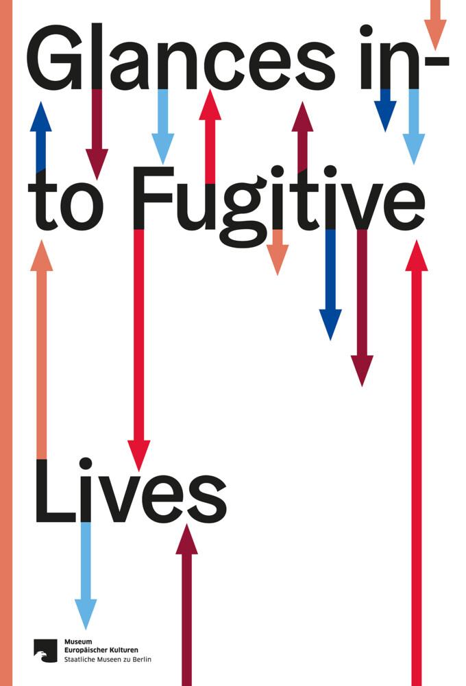 Glances into Fugitive Lives als Buch