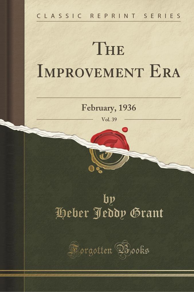 The Improvement Era, Vol. 39