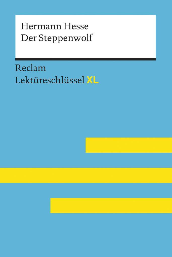 Der Steppenwolf von Hermann Hesse: Reclam Lektüreschlüssel XL als eBook epub