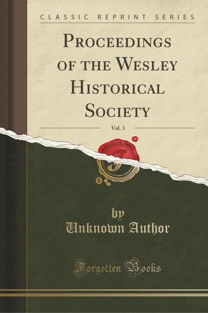 Proceedings of the Wesley Historical Society, Vol. 3 (Classic Reprint)