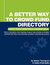 A Better Way To Crowd Fund Directory: The #1 Source For Finding Public Relations & Promo Opportunities For Driving Crowd Funding Success