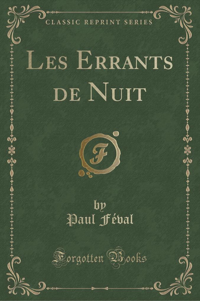 Les Errants de Nuit (Classic Reprint)