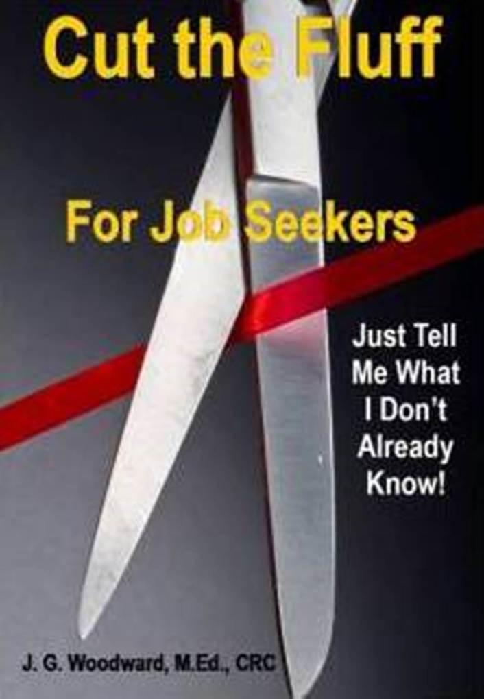 Cut the Fluff for Job Seekers: Just Tell Me What I Don´t Already bei eBook.de - Bücher