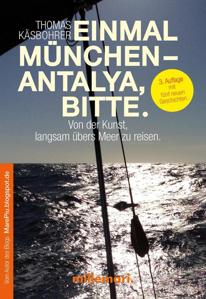 Einmal München - Antalya, bitte. 2. Auflage als eBook epub