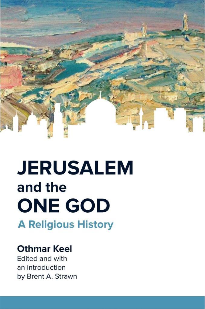 Jerusalem and the One God als eBook epub
