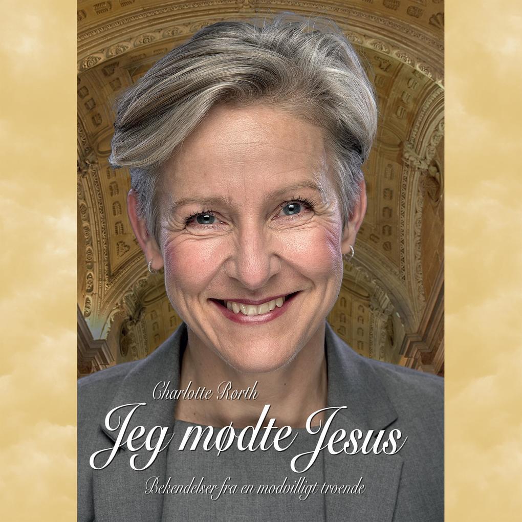 Jeg mødte Jesus - Bekendelser fra en modvilligt troende (uforkortet) als Hörbuch Download