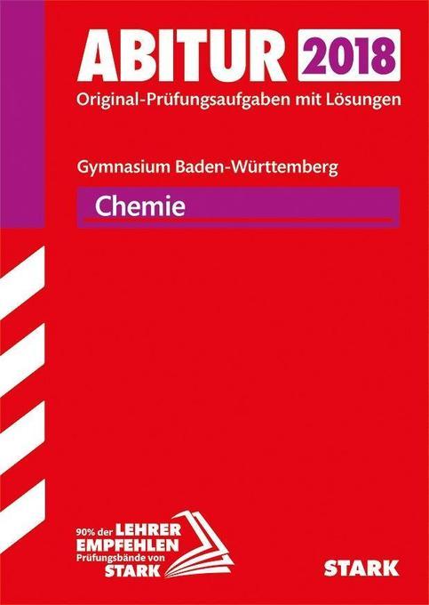 Abiturprüfung Baden-Württemberg 2018 - Chemie als Buch