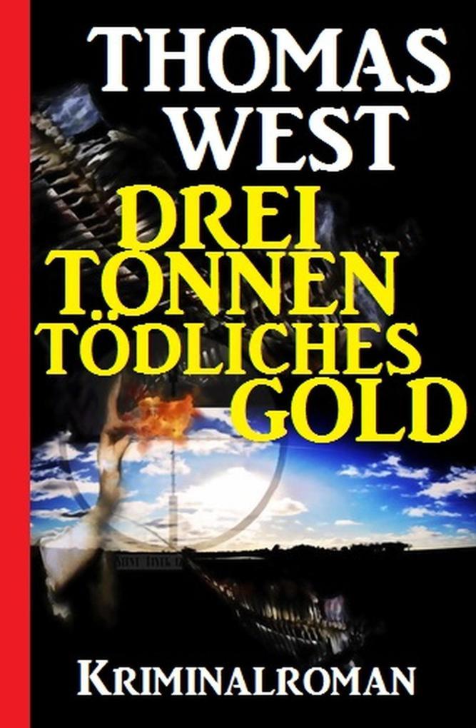 Drei Tonnen tödliches Gold als eBook