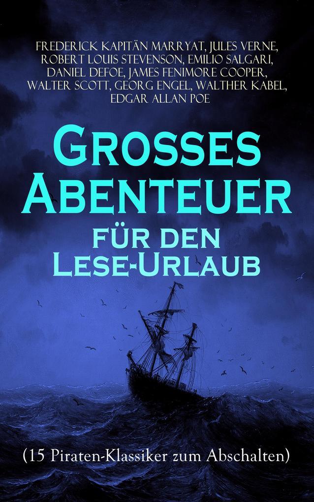 Großes Abenteuer für den Lese-Urlaub (15 Piraten-Klassiker zum Abschalten) als eBook