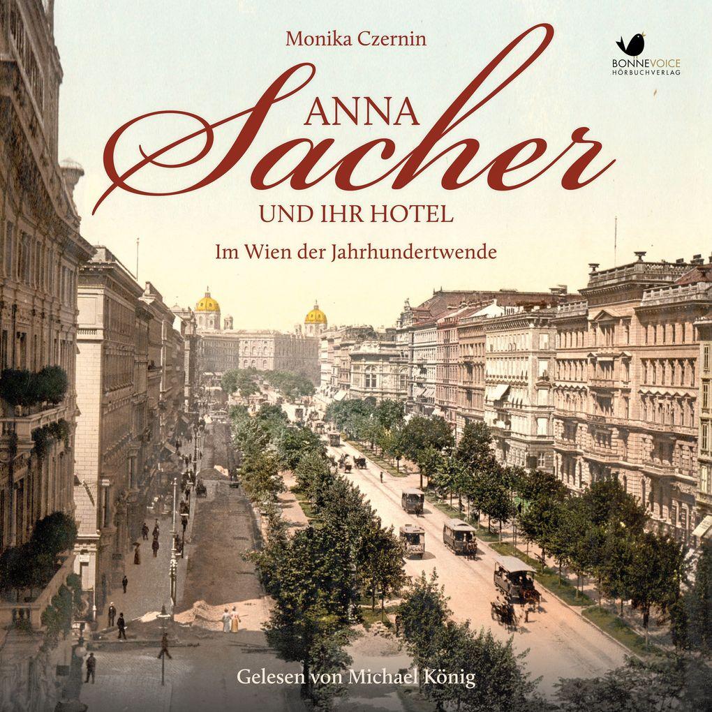 Anna Sacher und ihr Hotel. Im Wien der Jahrhundertwende als Hörbuch Download