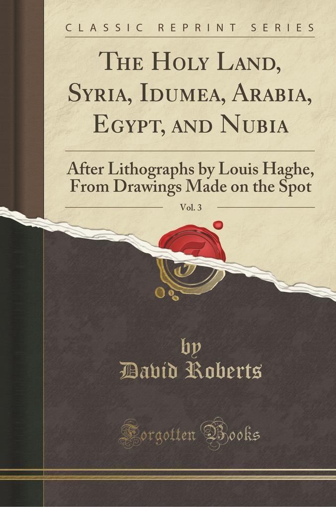 The Holy Land, Syria, Idumea, Arabia, Egypt, and Nubia, Vol. 3