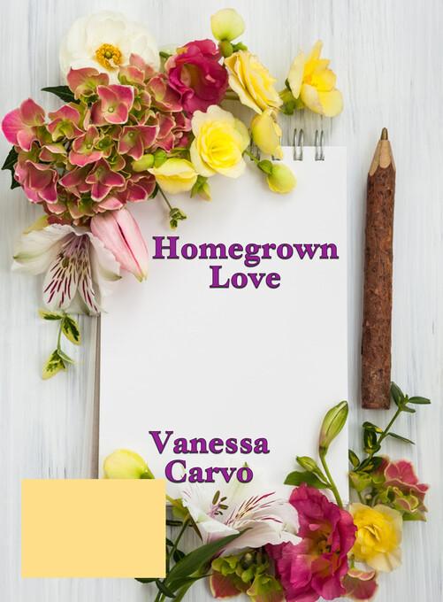 Homegrown Love als eBook von Vanessa Carvo - Lisa Castillo-Vargas