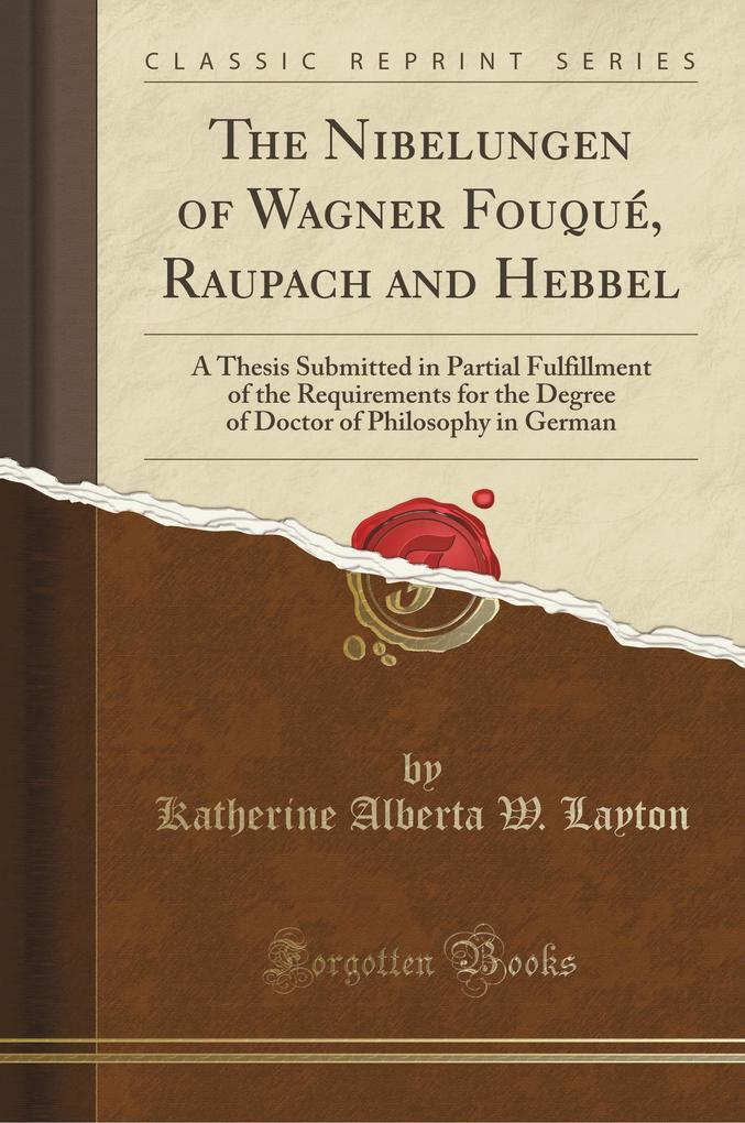 The Nibelungen of Wagner Fouqué, Raupach and Hebbel