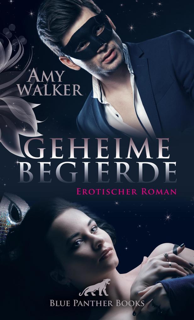 Geheime Begierde | Erotischer Roman (Dreier, Partnertausch, Swinger, Wifesharer, Wild, Zuschauen lassen) als eBook
