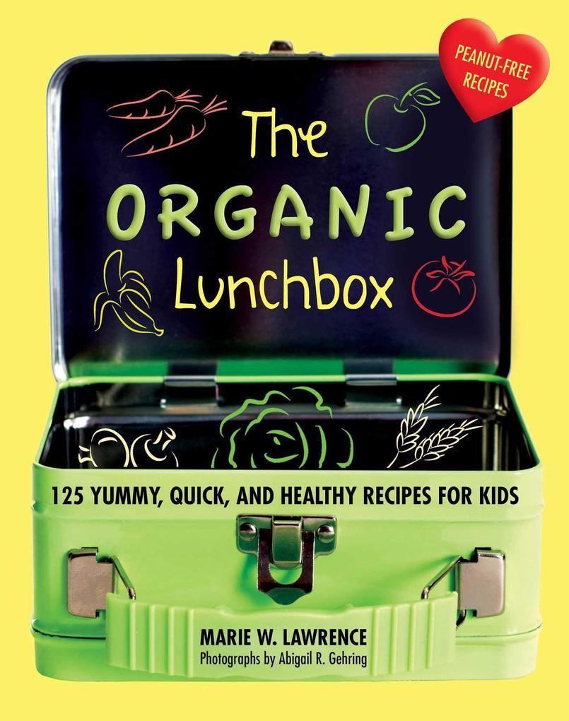 The Organic Lunchbox als eBook von Marie W. Lawrence bei eBook.de - Bücher