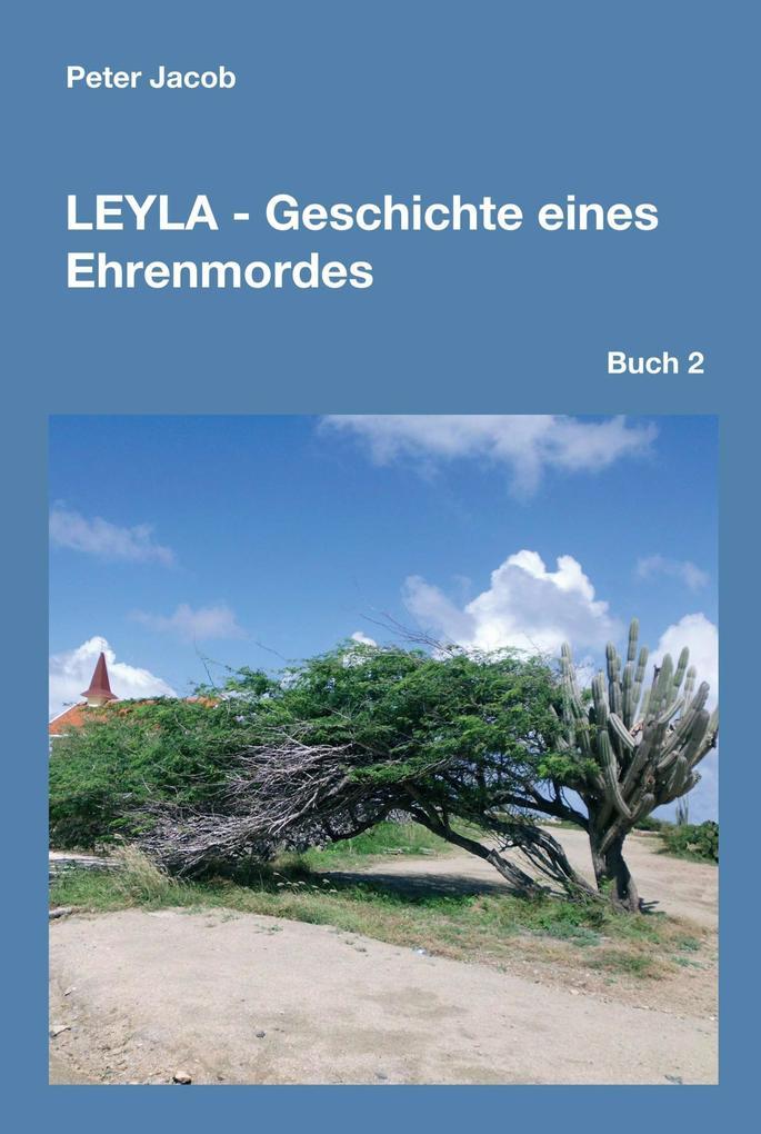 Leyla - Geschichte eines Ehrenmordes als eBook von Peter Jacob