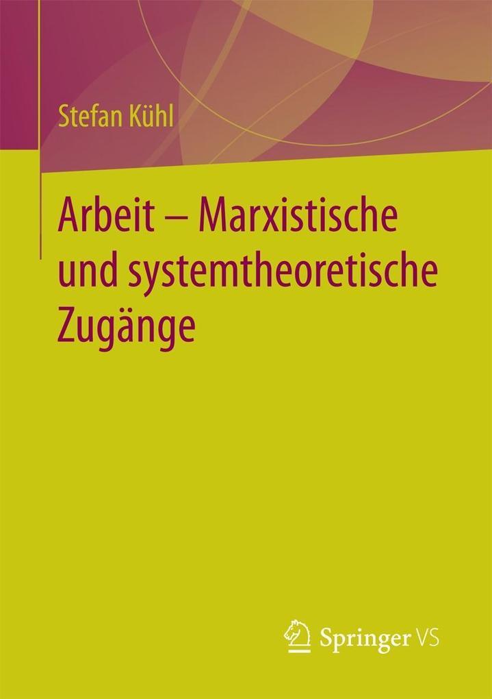 Arbeit - Marxistische und systemtheoretische Zugänge als eBook