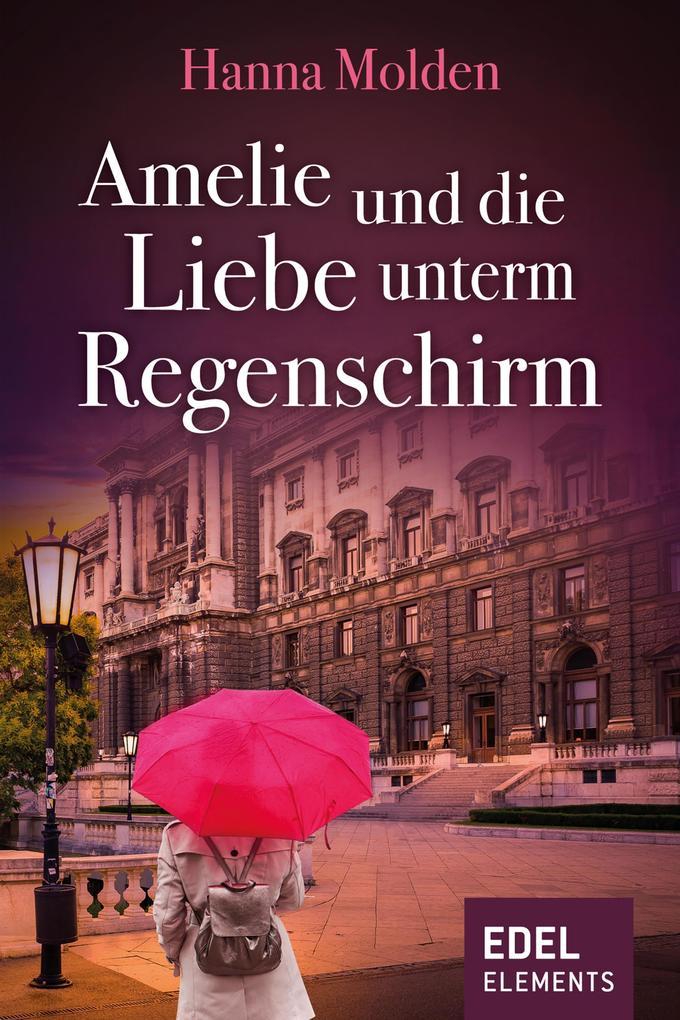 Amelie und die Liebe unterm Regenschirm als eBook