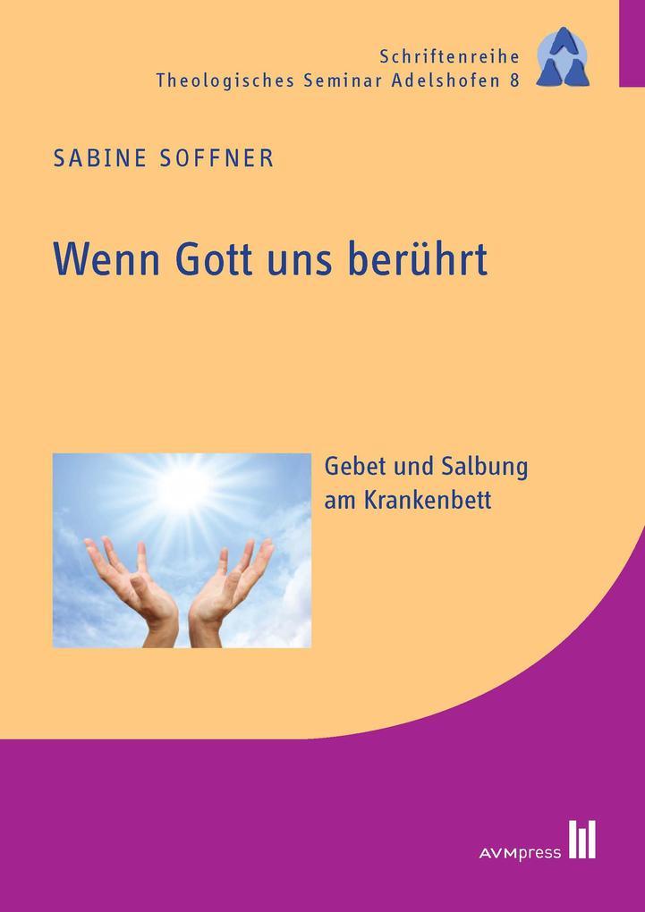 Wenn Gott uns berührt als eBook von Sabine Soffner - Akademische Verlagsgemeinschaft München