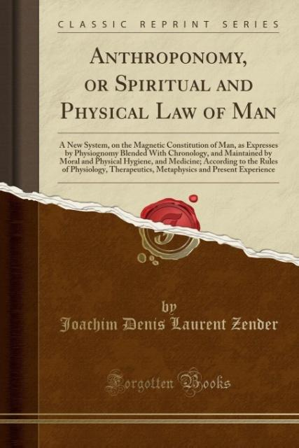 Anthroponomy, or Spiritual and Physical Law of Man als Taschenbuch