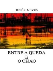 Entre a Queda e o Chão als eBook von José J. Neves