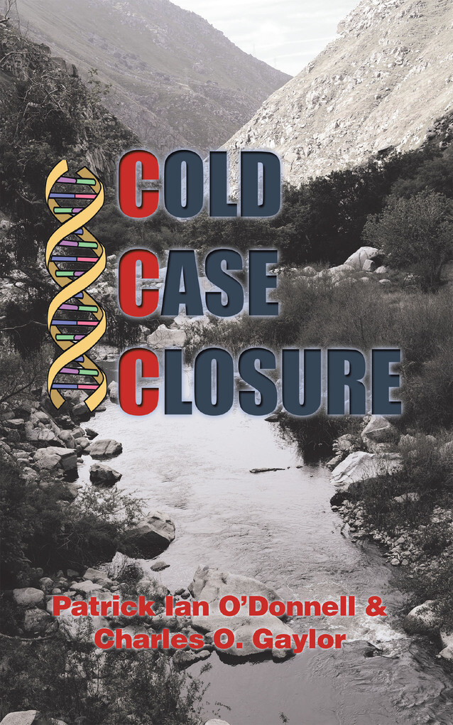 Cold Case Closure als eBook von Patrick Ian O´Donell, Charles O. Gaylor