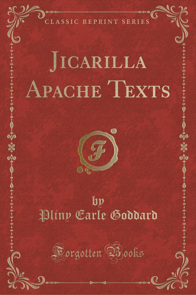Jicarilla Apache Texts (Classic Reprint)