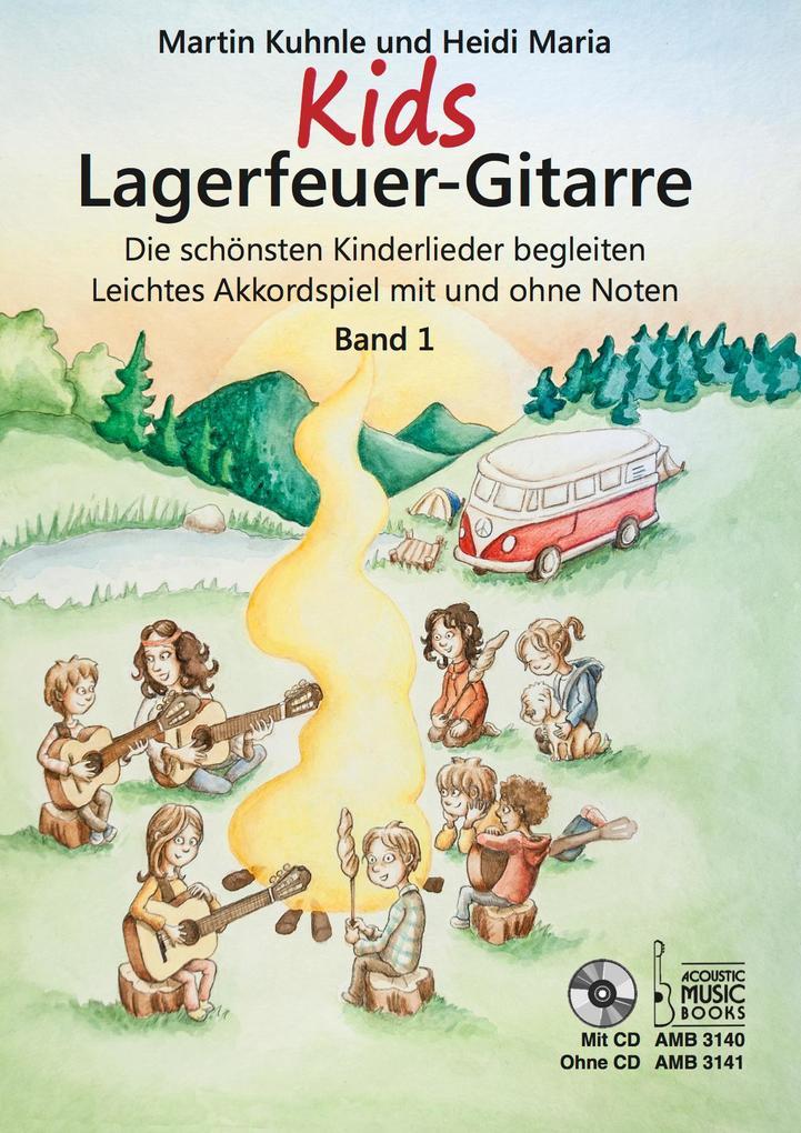 Kids Lagerfeuer-Gitarre. Leichtes Akkordspiel mit und ohne Noten. Band 1. Mit CD
