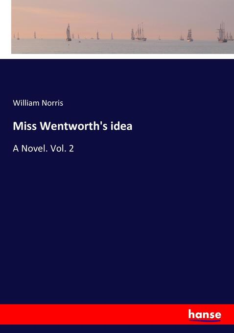 Miss Wentworth's idea als Buch von William Norris